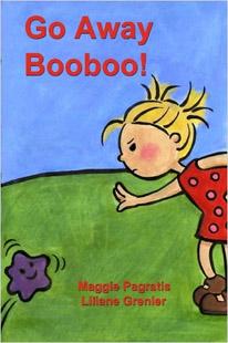 Go Away Booboo! by Maggie Pragratis
